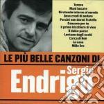 Sergio Endrigo - Le Piu' Belle Canzoni Di Sergio Endrigo cd musicale di Sergio Endrigo