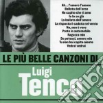Luigi Tenco - Le Piu' Belle Canzoni Di Luigi Tenco cd musicale di Luigi Tenco