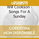 Songs for a sunday cd musicale di Will Cookson