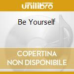 BE YOURSELF cd musicale di NEW MASTERSOUND