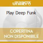 PLAY DEEP FUNK cd musicale di SOUND STYLISTICS