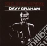 Davy Graham - Folk  Blues And Beyond cd musicale di GRAHAM DAVID