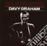 Davy Graham - Folk  Blues And Beyond cd musicale di GRAHAM DAVID