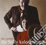 Davy graham-the holly kaleidoscope cd cd musicale di Davy Graham