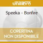 BONFIRE cd musicale di SPEEKA