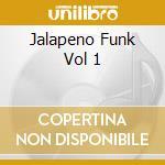 JALAPENO FUNK VOL 1 cd musicale di ARTISTI VARI