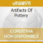 ARTIFACTS OF POTTERY cd musicale di AFEFE IKU