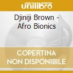 AFRO BIONIC cd musicale di DJINJI BROWN