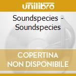 SOUNDSPECIES                              cd musicale di SOUNDSPECIES