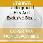 UNDERG.HITS & EXCLUSIVE BITS 4            cd musicale di Artisti Vari