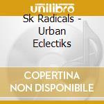 Urban eccletiks cd musicale di Radicals Sk