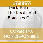 The roots & branches 09 cd musicale di BAKER DUCK