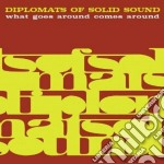 Diplomats Of Solid Sound - What Goes Around Comes Around cd musicale di DIPLOMATS OF SOLID S