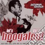 LET'S BOOGALOO VOL.5                      cd musicale di ARTISTI VARI