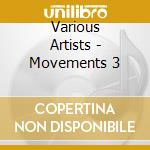 Various Artists - Movements 3 cd musicale di ARTISTI VARI