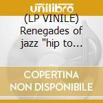 (LP VINILE) Renegades of jazz
