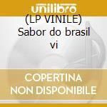 (LP VINILE) Sabor do brasil vi lp vinile di Artisti Vari