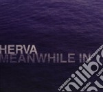 Herva - Meanwhile In Madlan cd musicale di Herva