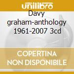 Davy graham-anthology 1961-2007 3cd cd musicale di Davy Graham