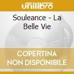 La belle vie cd musicale di Souleance