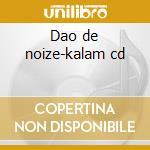 Dao de noize-kalam cd cd musicale di Dao de noize