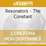 Resonators-the constant cd cd musicale di Resonators