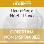 Henri-Pierre Noel - Piano cd musicale di Henri pierre noel