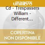 CD - TRESPASSERS WILLIAM - DIFFERENT STARS cd musicale di TRESPASSERS WILLIAM
