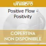 POSITIVITY cd musicale di POSITIVE FLOW
