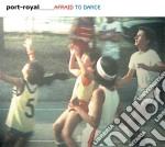 Port-royal - Afraid To Dance cd musicale di Royal Port