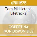 LIFETRACKS cd musicale di MIDDLETON TOM