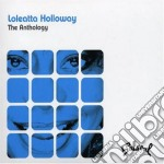Loleatta Holloway - The Anthology cd musicale di HOLLOWAY LOLEATTA