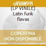 (LP VINILE) Latin funk flavas lp vinile di Artisti Vari