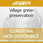Village green preservation cd musicale di The Kinks