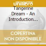 AN INTRODUCTION TO cd musicale di TANGERINE DREAM