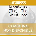 SIN OF PRIDE cd musicale di UNDERTONES