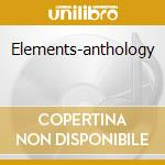 Elements-anthology cd musicale di Ken Hensley
