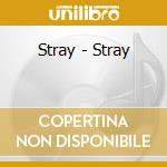 Stray - Stray cd musicale di Stray