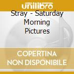 Saturday morning pictures cd musicale di Stray