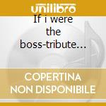 If i were the boss-tribute to springsteen cd musicale di Artisti Vari
