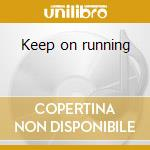Keep on running cd musicale