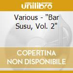 BAR SUSU 2/2CD cd musicale di ARTISTI VARI