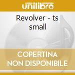 Revolver - ts small cd musicale