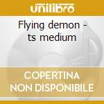 Flying demon - ts medium cd musicale