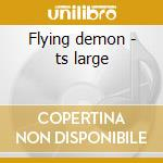Flying demon - ts large cd musicale