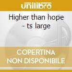 Higher than hope - ts large cd musicale