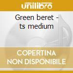 Green beret - ts medium cd musicale