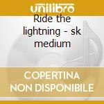 Ride the lightning - sk medium cd musicale