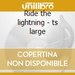 Ride the lightning - ts large cd musicale