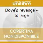 Dove's revenge - ts large cd musicale